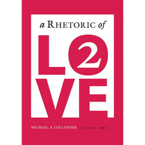 A Rhetoric of Love 2 Student Text