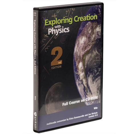Exploring Creation with Physics Course CD 2nd Edition