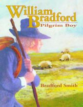 William Bradford: Pilgrim Boy