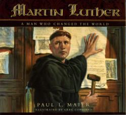 Martin Luther: Man Who Changed the World