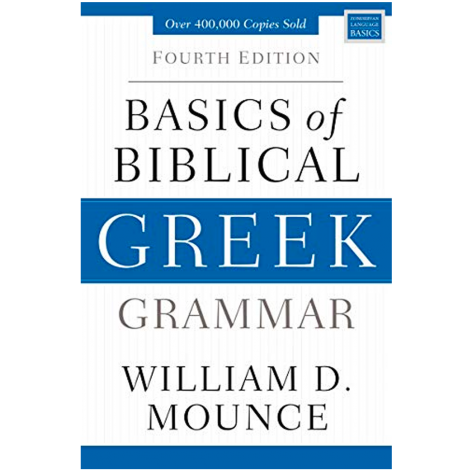 Basics of Biblical Greek 4rd Ed.