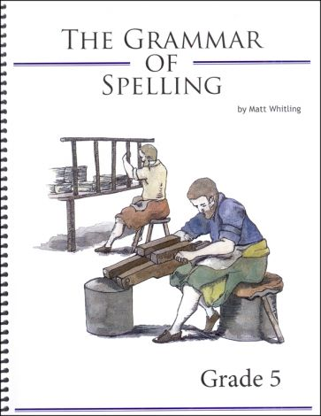 The Grammar of Spelling 5 | Veritas Press