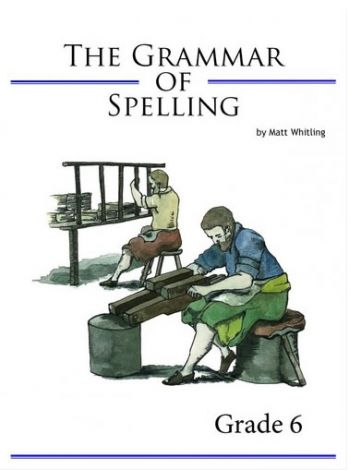 The Grammar of Spelling 6 | Veritas Press