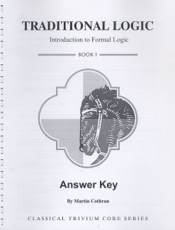 Traditional Logic 1: Introduction to Formal Logic : Workbook & Test Key