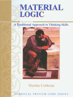 Material Logic: A Traditional Approach to Thinking Skills