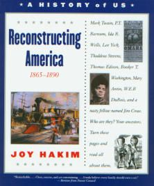 A History of US: Book 7: Reconstructing America: 1865-1890
