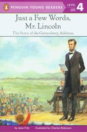 Just a Few Words, Mr. Lincoln: The Story of the Gettysburg Address
