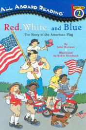 Red, White, and Blue: The Story of the American Flag - Young Readers, Level 3