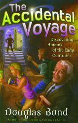 The Accidental Voyage: Discovering Hymns of the Early Centuries