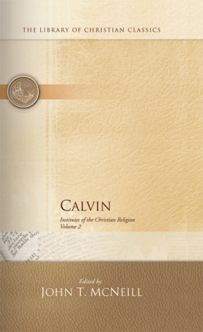 The Calvin Institutes of Christian Religion | Veritas Press