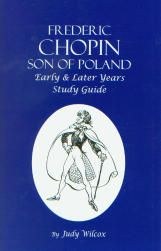 Frederic Chopin, Son of Poland, Early & Later Years Study Guide