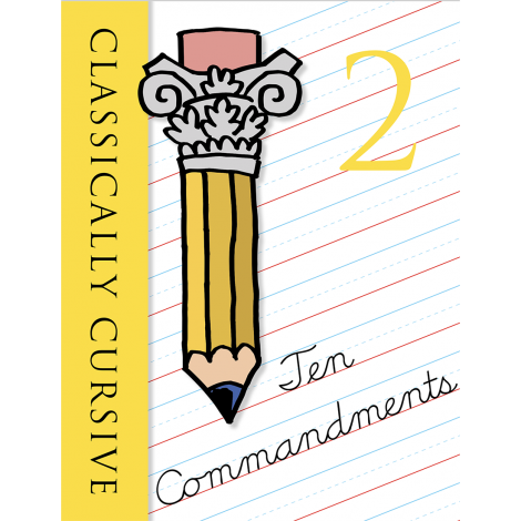 Classically Cursive: Ten Commandments Book 2 2nd Ed