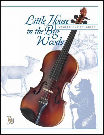 Little House in the Big Woods Comprehension Guide (eBook)