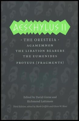 Aeschylus II: The Oresteia - The Complete Greek Tragedies (1P)
