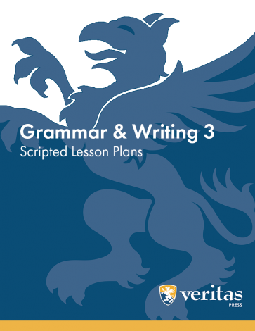 Grammar 3 | Lesson Plans | Veritas Press