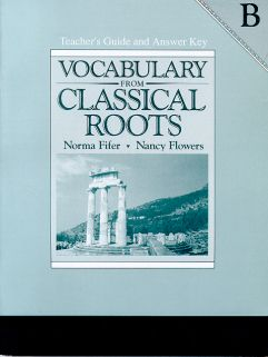 Vocab from Classical Roots B Teacher's Manual