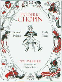 Frederic Chopin: Son of Poland Early Years