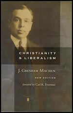 Christianity and Liberalism, New Edition (3S)