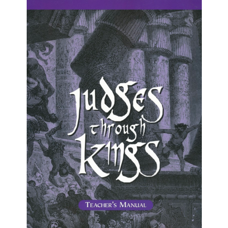 Judges to Kings Teacher Manual Homeschool
