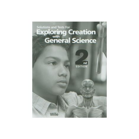 Exploring Creation with General Science Solutions/Test 2nd Edition