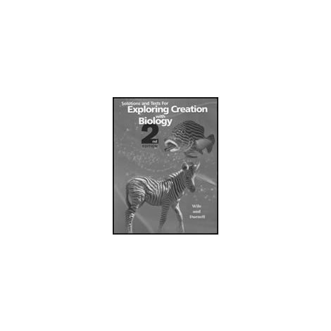 Exploring Creation with Biology Solutions and Tests 2nd Edition