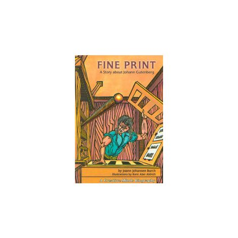Fine Print: A Story about Johann Gutenberg - Creative Minds Biography
