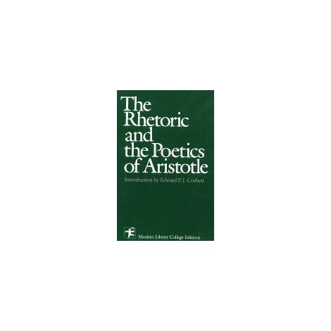 The Rhetoric and the Poetics of Aristotle