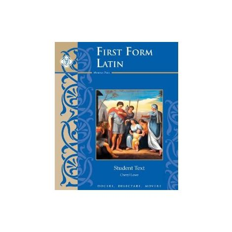 First Form Latin: Latin Grammar Year 1: Student Text