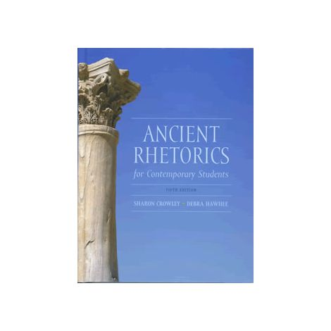 Ancient Rhetorics for Contemporary Students, 5th Ed.