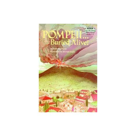 Pompeii...Buried Alive - Step into Reading, Step 4