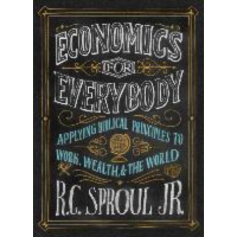 Economics for Everybody: Applying Biblical Principles to Work, Wealth, & the World (Book & DVD's)