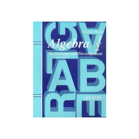 Saxon Algebra ½ Solutions Manual 3rd Ed.