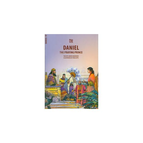 Daniel: The Praying Prince - Bible Wise