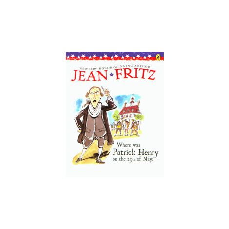 Where was Patrick Henry on the 29th of May? - Jean Fritz Series