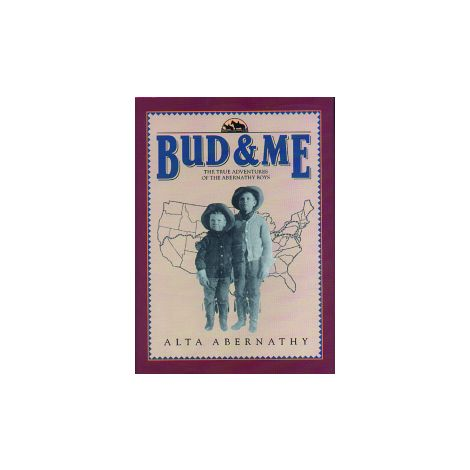 Bud & Me: The True Adventures of the Abernathy Boys