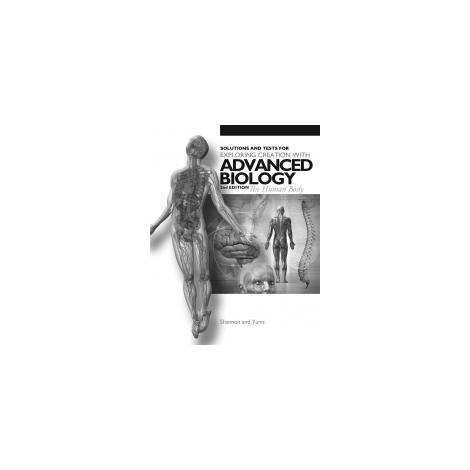 Apologia Advanced Biology Solutions and Tests 2nd Edition (Anatomy & Physiology)