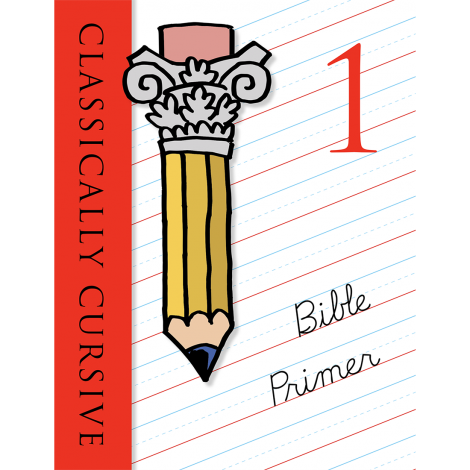 Classically Cursive: Bible Primer Book I 2nd Ed