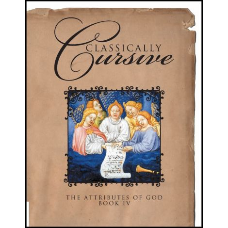 Classically Cursive: Attributes of God Book IV (eBook)
