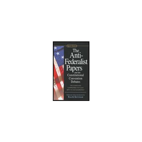 Cover: The Anti-Federalist Papers and the Constitutional Convention Debates (3P)