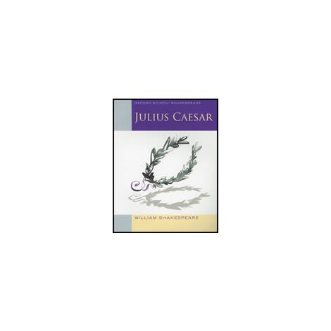 Julius Caesar - Oxford School Shakespeare Series (1P)