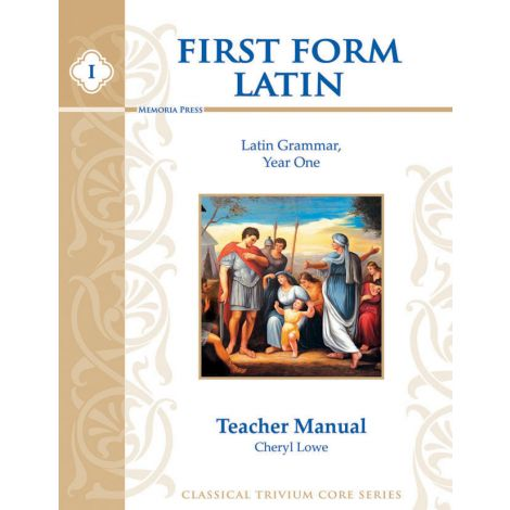 First Form Latin Grammar, Year 1 Teacher Manual