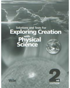 Exploring Creation with Physical Science Test/Solutions 2nd Edition